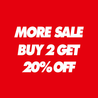 MORE SALE BUY 2 GET 20% OFF