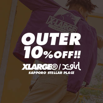 XLARGE®/X-girl SAPPORO STELLAR PLACE 「OUTER …